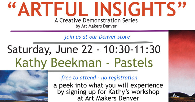 Artful Insights by Art Makers Denver at Meininger's Denver store, Saturday, June 22, 10:30-11:30 featuring Pastels with Kathy Beekman