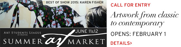 Art Students League of Denver Summer Art Market Call for Entry opens February 1