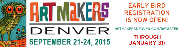Art Makers Denver earlybird registration to Jan. 31