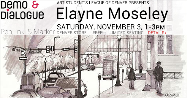 Demo & Dialogue: Pen, Ink and Markers with Elayne Moseley, FREE, Saturday, November 3, Denver store only