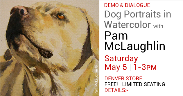 Demo & Dialogue with Pam McLaughlin, Dog Portraits in Watercolor, Saturday, May 5, 1-3pm, Denver store