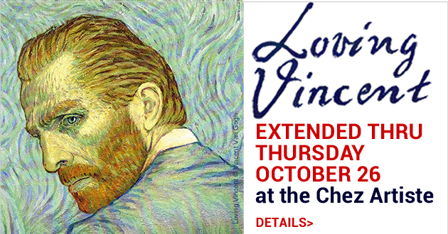 Loving Vincent Film at the Chez Artiste through October 19