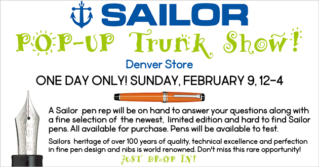 Denver store: Sailor Pens Pop Up Trunk Show, Sunday, February 9, 12noon-4pm, JUST STOP IN!