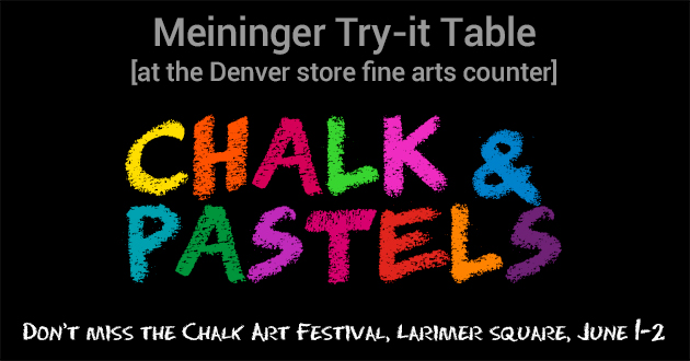 Meininger Try-it Table [at the Denver store Fine Arts Counter] Chalk and Pastels