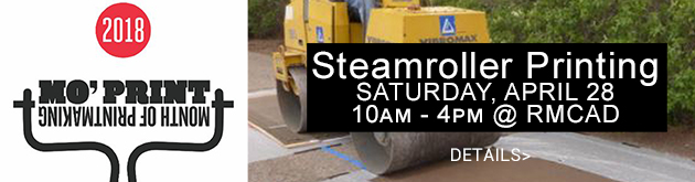 MoPrint: Month of Printmaking: Steamroller Printing, Saturday, April 21, 10am-4pm, RMCAD campus